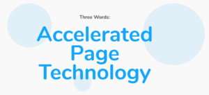 Accelerated Page Technology makes all the difference
